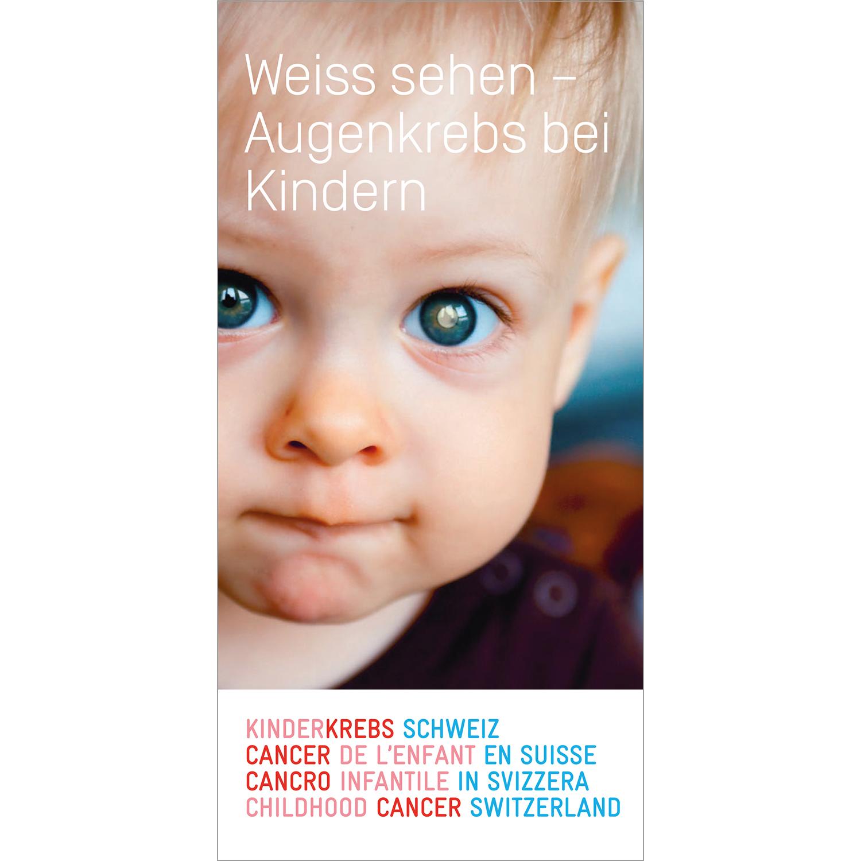 Broschüre Weiss sehen – Augenkrebs bei Kindern